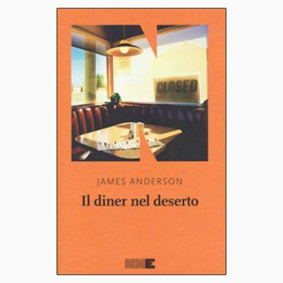 """La copertina de """"Il diner nel deserto"""", libro scritto da James Anderson e pubblicato da NN Editore"""