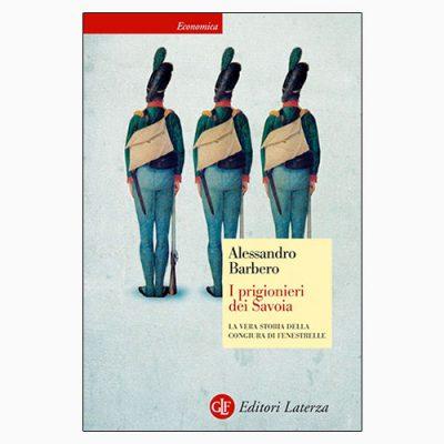 """La copertina de """"I prigionieri dei Savoia"""", libro scritto da Alessandro Barbero e pubblicato da Editori Laterza"""