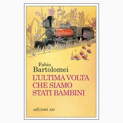 """La copertina del libro """"L'ultima volta che siamo stati bambini"""" di Fabio Bartolomei (edizioni e/o)"""