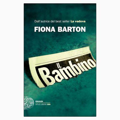 """La copertina de """"Il bambino"""", libro scritto da Fiona Barton e pubblicato da Einaudi"""