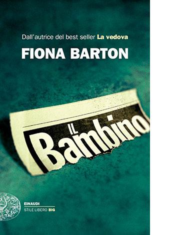 """La copertina de """"Il bambino"""" di Fiona Barton (Einaudi)"""