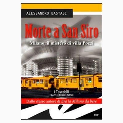 """La copertina di """"Morte a San Siro"""" di Alessandro Bastasi, pubblicato dai Fratelli Frilli Editori"""