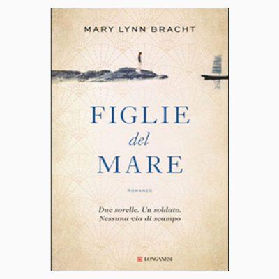 """La copertina di """"Figlie del mare"""", libro scritto da Mary Lynn Bracht e pubblicato da Longanesi"""