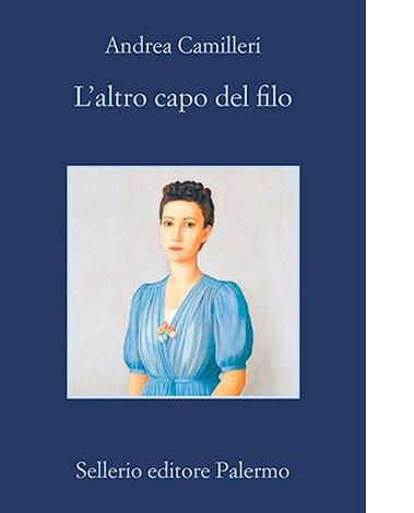 """La copertina de """"L'altro capo del filo"""" di Andrea Camilleri (Sellerio)"""