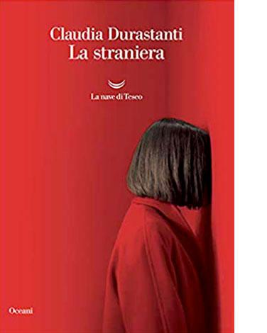 """La copertina de """"La Straniera"""" di Claudia Durastanti (La nave di Teseo)"""
