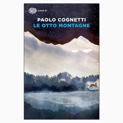 """La copertina de """"Le otto montagne"""" di Paolo Cognetti pubblicato da Einaudi"""