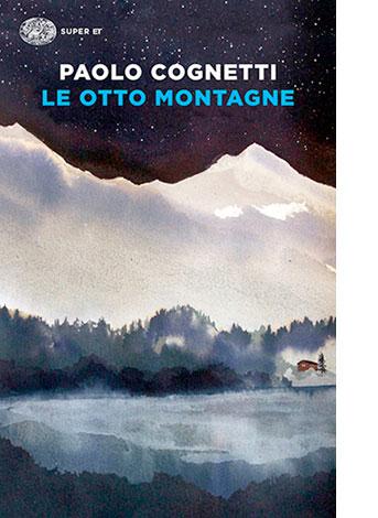 """La copertina de """"Le otto montagne"""" di Paolo Cognetti (Einaudi)"""