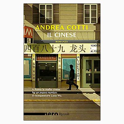 """La copertina de """"Il cinese"""", libro scritto da Andrea Cotti e pubblicato da Rizzoli"""