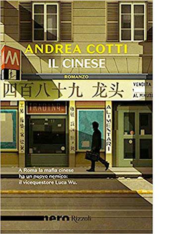 """La copertina de """"Il cinese"""" di Andrea Cotti (Rizzoli)"""