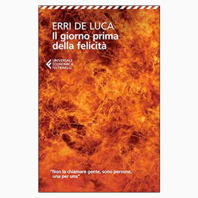 """La copertina de """"Il giorno prima della felicità"""", libro scritto da Erri De Luca e pubblicato da Feltrinelli"""