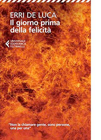 """La copertina de """"Il giorno prima della felicità"""" di Erri De Luca (Feltrinelli)"""