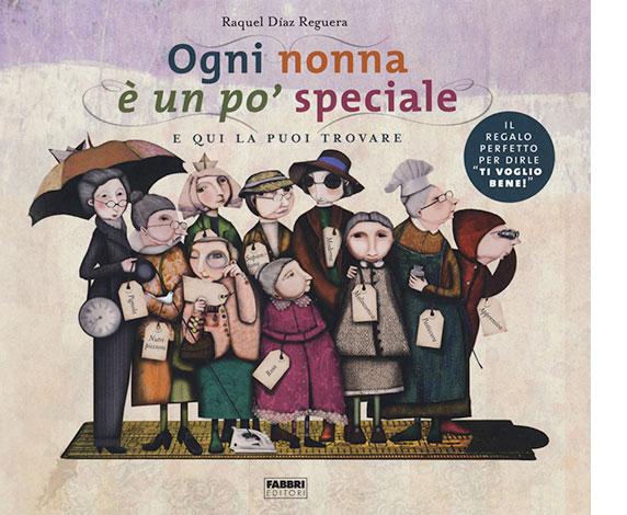 """La copertina di """"Ogni nonna è un po' speciale"""" di Raquel Díaz Reguera (Fabbri Editori)"""