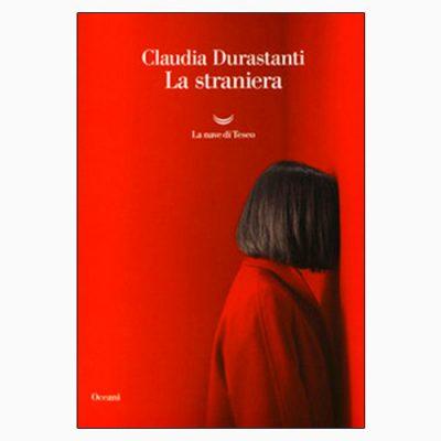 """La copertina de """"La straniera"""", libro scritto da Claudia Durastanti e pubblicato da La nave di Teseo"""