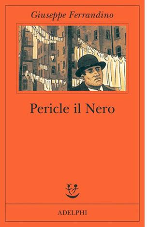 """La copertina di """"Pericle il Nero"""" di Giuseppe Ferrandino (Adelphi)"""