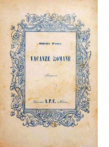"""La copertina di """"Vacanze romane"""" di Odette Ferry (Edizioni A.P.E. Milano)"""