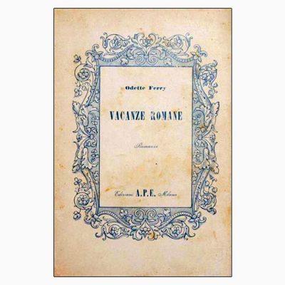"""La copertina di """"Vacanze romane"""", libro scritto da Odette Ferry e pubblicato da Edizioni A.P.E. Milano"""