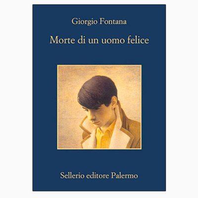 """La copertina di """"Morte di un uomo felice"""", libro scritto da Giorgio Fontana e pubblicato da Sellerio"""