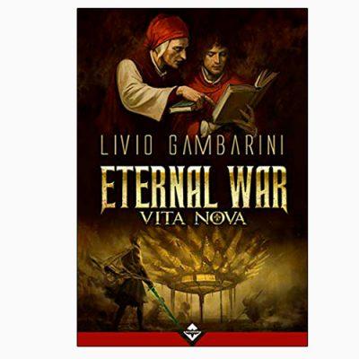 """La copertina di """"Eternal War. Vita Nova"""", libro scritto da Livio Gambarini e pubblicato da Acheron Books"""