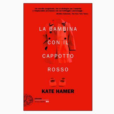 """La copertina de """"La bambina con il cappotto rosso"""", libro scritto da Kate Hamer e pubblicato da Einaudi"""