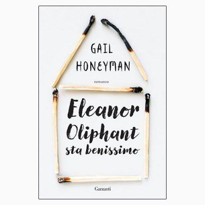 """La copertina di """"Eleanor Oliphant sta benissimo"""" di Gail Honeyman, libro pubblicato da Garzanti"""