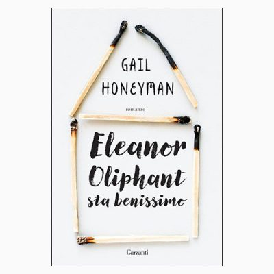"""ELEANOR OLIPHANT STA BENISSIMO"" DI GAIL HONEYMAN"