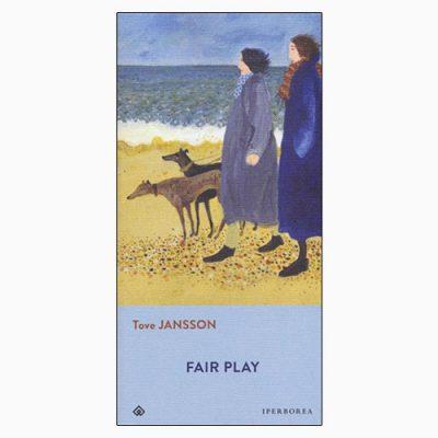 """La copertina di """"Fair Play"""", libro scritto da Tove Jansson e pubblicato da Iperborea"""