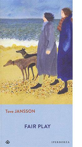 "La copertina di ""Fair Play"" di Tove Jansson (Iperborea)"