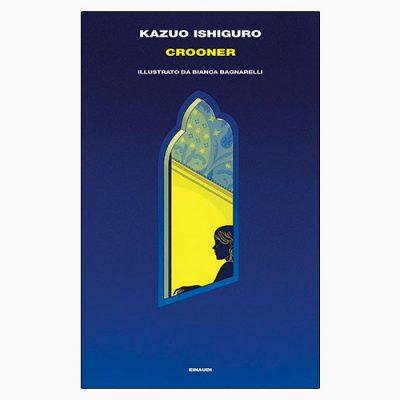 """La copertina di """"Crooner"""", libro di Kazuo Ishiguro per Einaudi"""