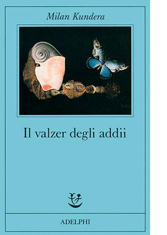 """La copertina de """"Il valzer degli addii"""" di Milan Kundera (Adelphi)"""