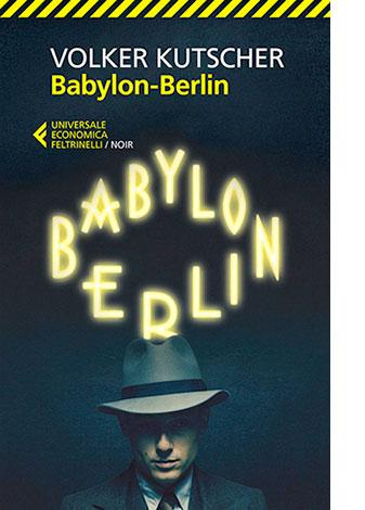 "La copertina di ""Babylon-Berlin"" di Volker Kutscher (Feltrinelli)"