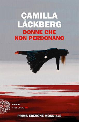 """La copertina di """"Donne che non perdonano"""" di Camilla Läckberg (Einaudi)"""