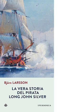 """La copertina de """"La vera storia del pirata Long John Silver"""" di Björn Larsson (Iperborea)"""
