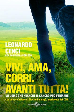 """La copertina di """"Vivi, ama, corri. Avanti tutta!"""" di Leonardo Cenci (Salani Editore)"""