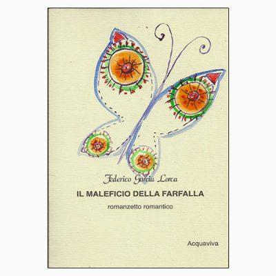 """La copertina de """"Il maleficio della farfalla"""", libro scritto da Federico García Lorca e pubblicato da Acquaviva"""