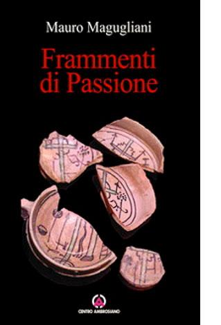 """La copertina di """"Frammenti di passione"""" di Mauro Magugliani (Centro Ambrosiano)"""