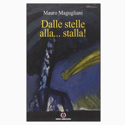 """""""DALLE STELLE ALLA… STALLA!"""" DI MAURO MAGUGLIANI"""