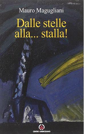 """La copertina di """"Dalle stelle alla... stalla!"""" di Mauro Magugliani (Centro Ambrosiano)"""