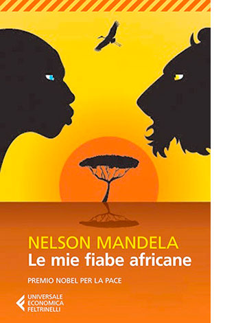 """La copertina de """"Le mie fiabe africane"""" di Nelson Mandela (Feltrinelli)"""
