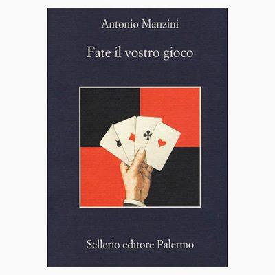 """La copertina di """"Fate il vostro gioco"""", libro scritto da Antonio Manzini e pubblicato da Sellerio"""