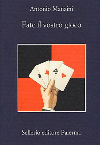 """La copertina di """"Fate il vostro gioco"""" di Antonio Manzini (Sellerio)"""