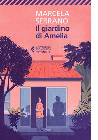 """La copertina de """"Il giardino di Amelia"""" di Marcela Serrano (Feltrinelli)"""