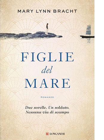 """La copertina di """"Figlie del mare"""" di Mary Lynn Bracht (Longanesi)"""