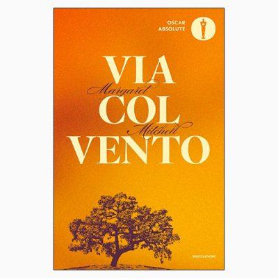 """La copertina di """"Via col vento"""", libro scritto da Margaret Mitchell e pubblicato da Mondadori"""