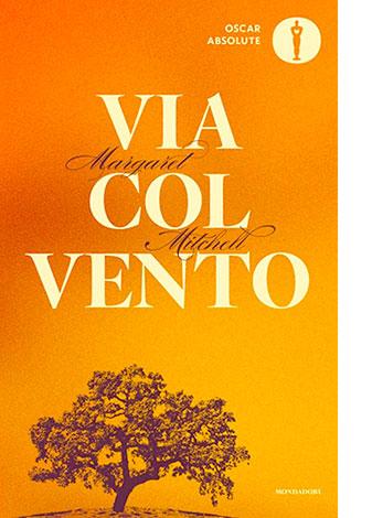 """La copertina di """"Via col vento"""" di Margaret Mitchell (Mondadori)"""