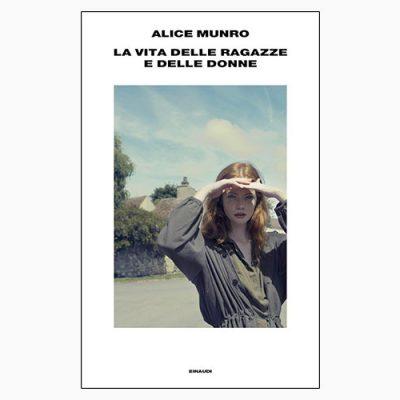 """La copertina de """"La vita delle ragazze e delle donne"""", libro scritto da Alice Munro e pubblicato da Einaudi"""