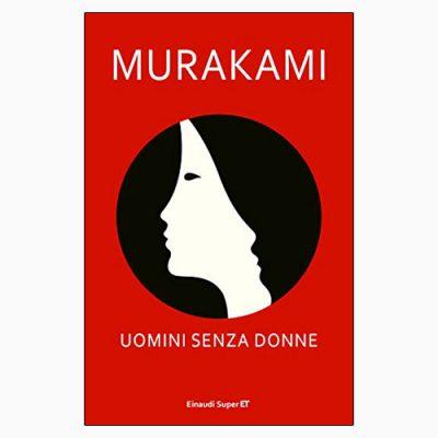 """La copertina di """"Uomini senza donne"""", libro scritto da Murakami Haruki e pubblicato da Einaudi"""