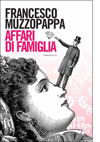 """La copertina di """"Affari di famiglia"""" di Francesco Muzzopappa (Fazi)"""