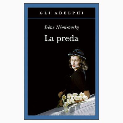 """La copertina de """"La preda"""", libro scritto da Irène Némirovsky e pubblicato da Adelphi"""