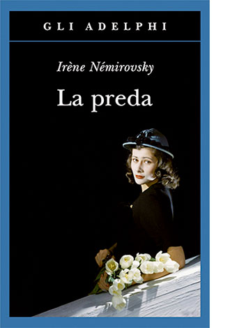 "La copertina de ""La preda"" di Irène Némirovsky (Adelphi)"