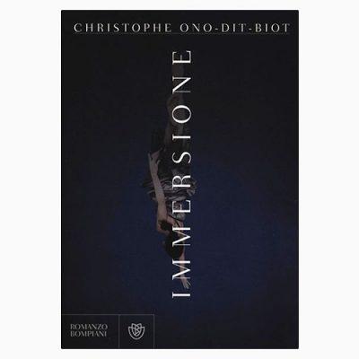 """La copertina di """"Immersione"""", libro scritto da Christophe Ono-Dit-Biot e pubblicatao da Bompiani"""